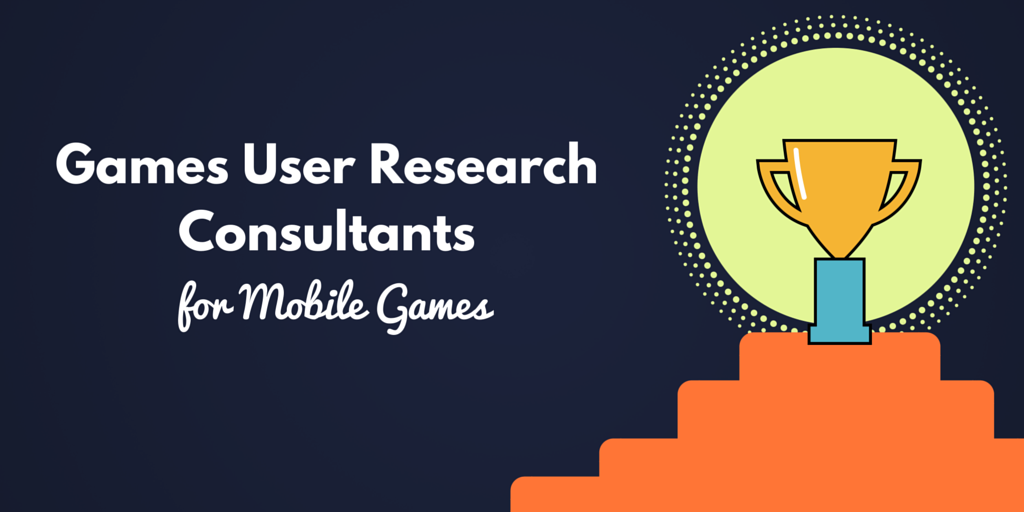 Top Games User Research Consultants for Mobile Games