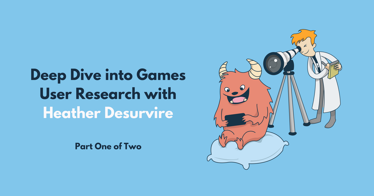 Deep Dive into Games User Research with Heather Desurvire: Part One of Two