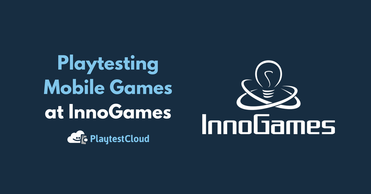 Playtesting Mobile Games at InnoGames