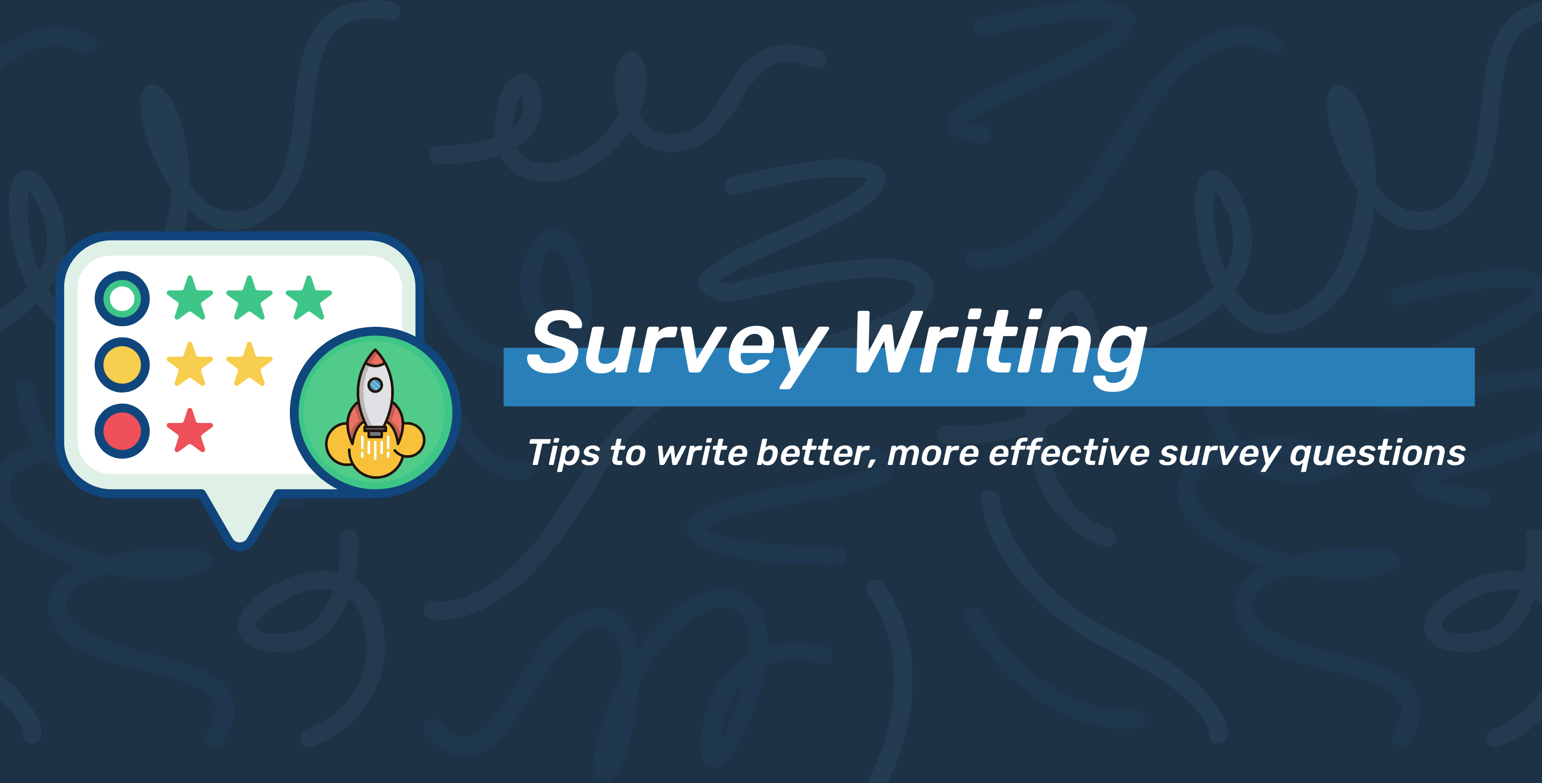 Survey Writing: Write Better, More Effective Survey Questions