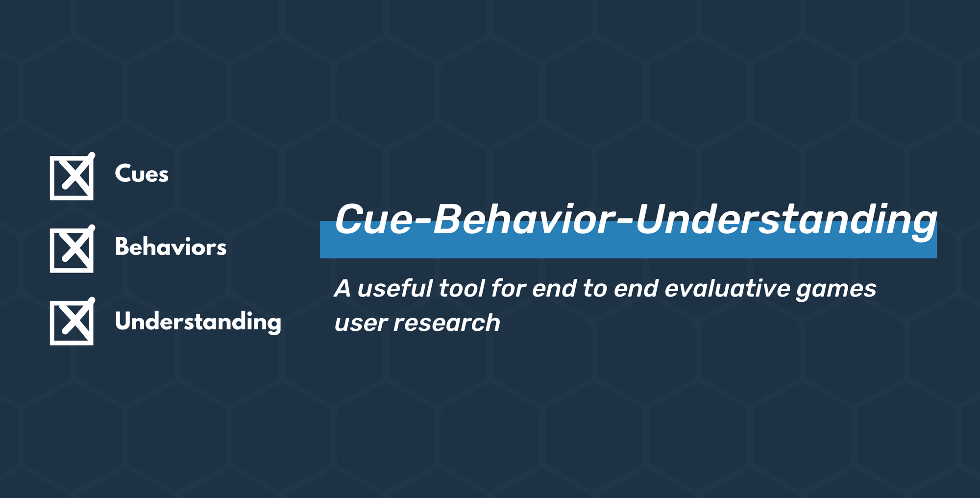 Cue-Behavior-Understanding: A Tool for End to End Evaluative Games User Research